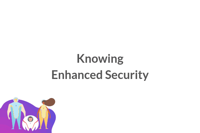 knowing enhanced security