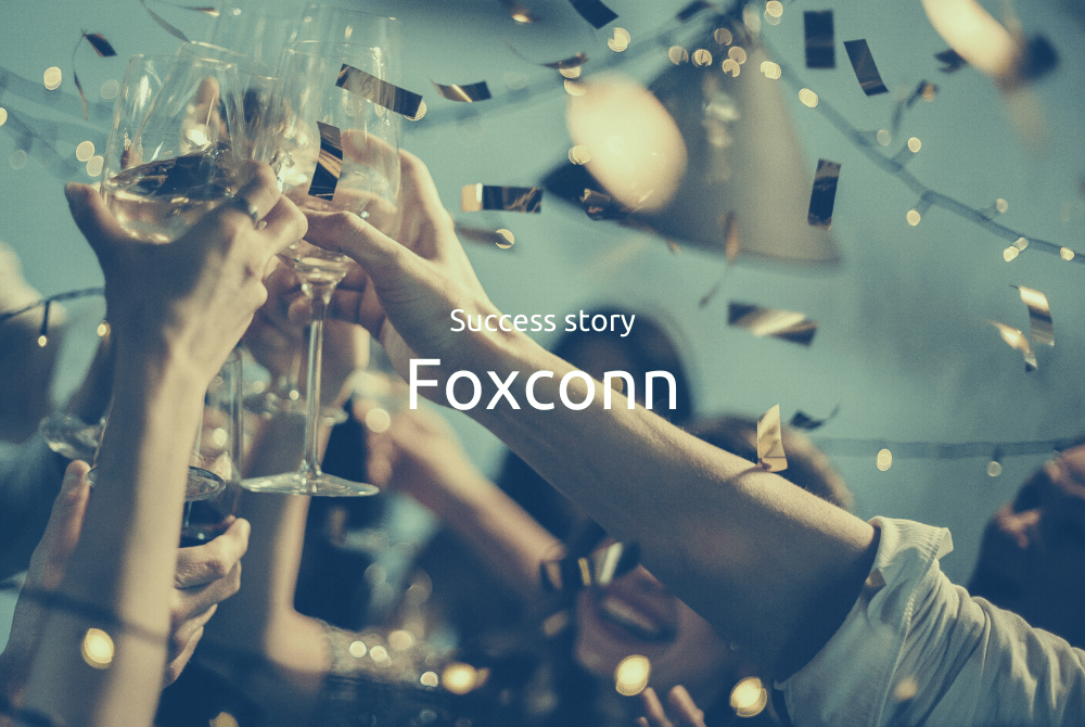 Foxconn Success Story